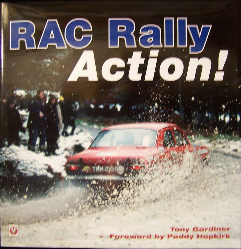 RAC Rally Action! From the 60s,70s & 80s. Tony Gardiner.