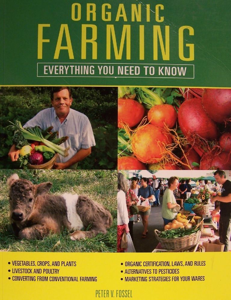 Organic Farming: Everything You Need to Know (Everything You Need To Know). Peter V. Fossel.
