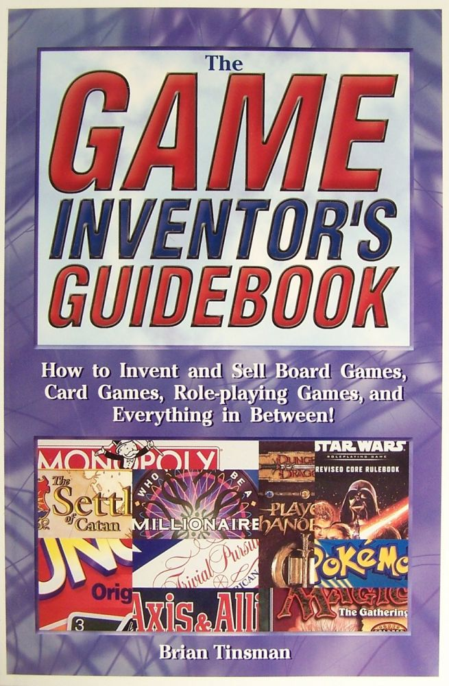 The Game Inventor's Guidebook. Brian Tinsman.