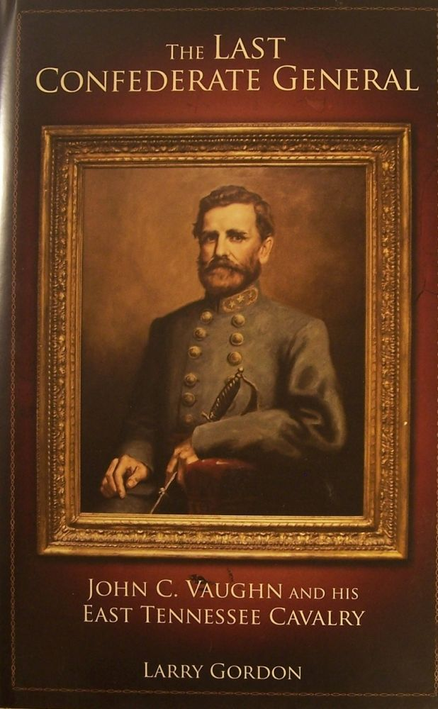 The Last Confederate General. Larry Gordon.