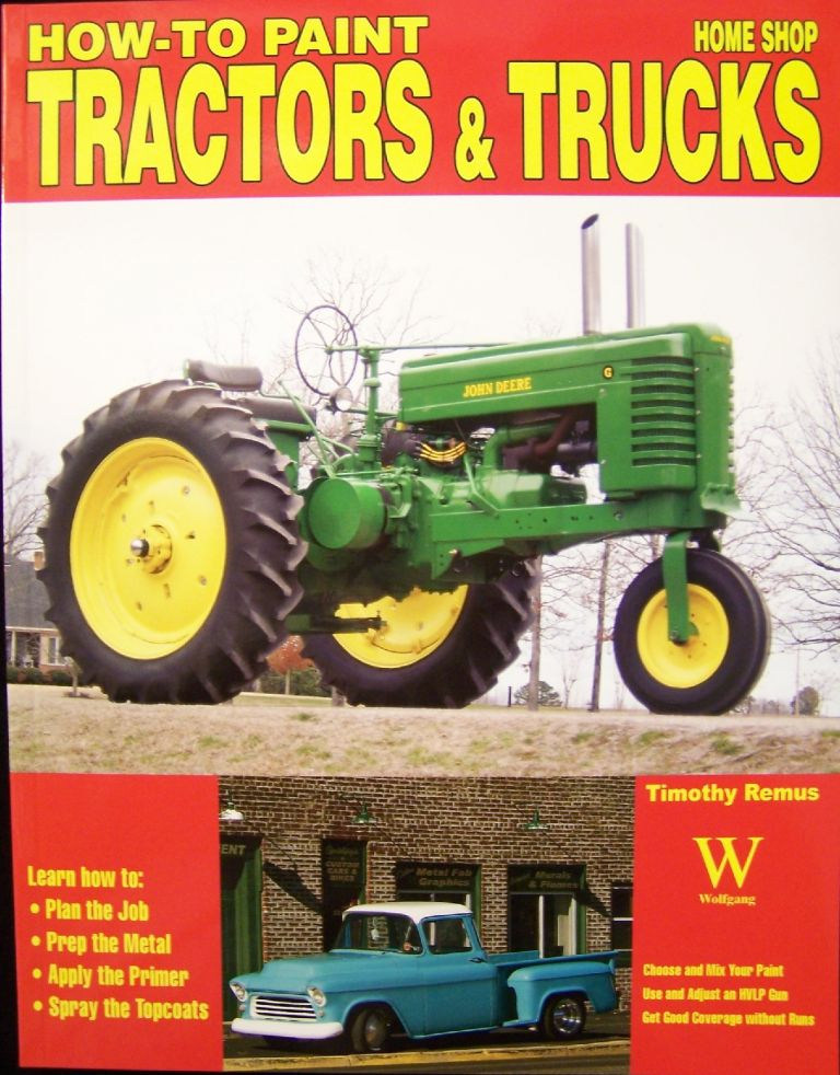 How to Paint Tractors & Trucks (Home Shop). Timothy Remus.