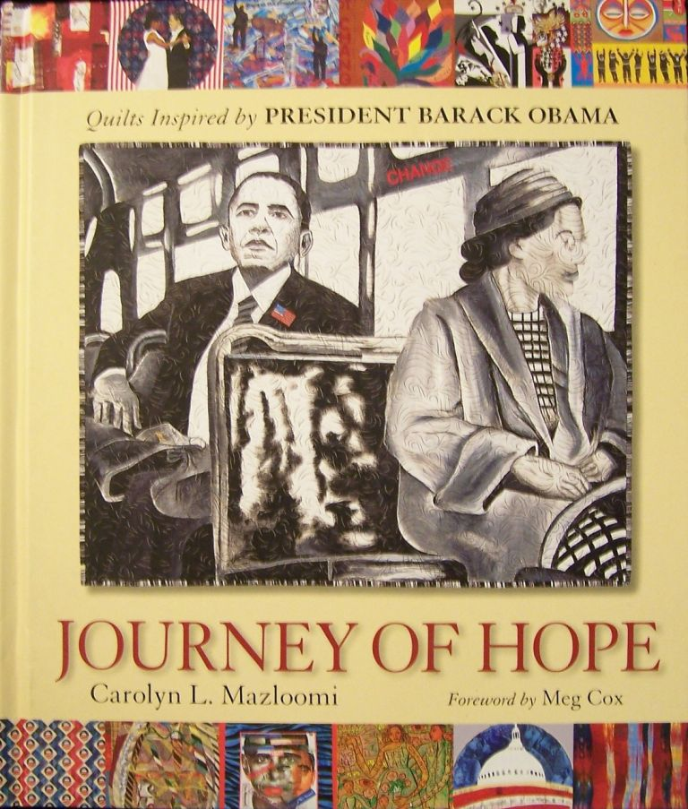 Journey of Hope: Quilts Inspired by President Barack Obama. Carolyn Mazloomi, Meg Cox.
