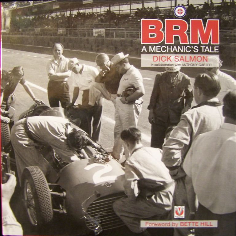 BRM A Mechanic's Tale. Richard Salmon.