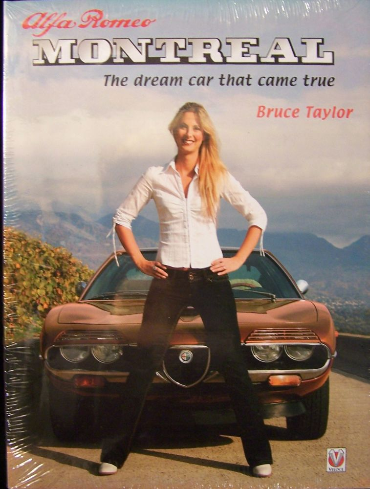 Alfa Romeo Montreal: The Dream Car That Came True. Bruce Taylor.