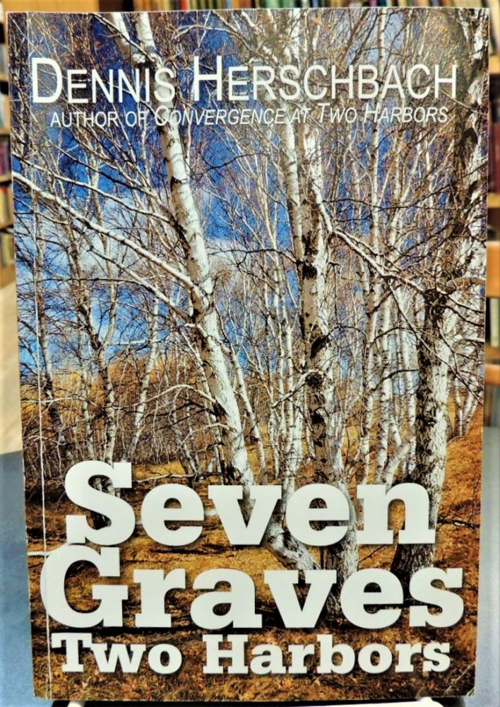 Seven Graves Two Harbors (Two Harbors Mystery). Dennis Herschbach.