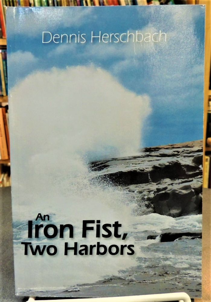 An Iron Fist, Two Harbors (Two Harbors Mystery). Dennis Herschbach.