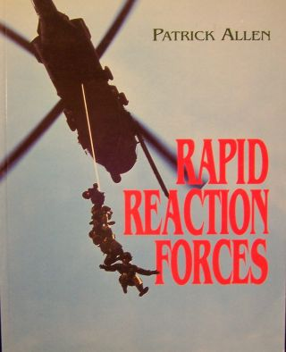 Rapid Reaction Forces. Parick Allen