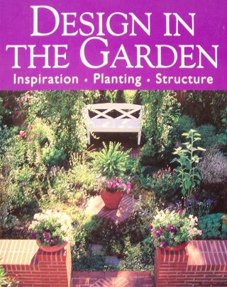 Design in the Garden: Inspiration Design Structure. Ursula Barth, Gary Rogers