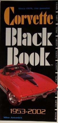 Corvette Black Book, 1953-2002. Mike Antonick