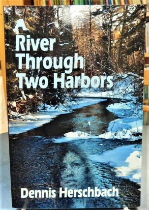 A River Through Two Harbors (Two Harbors Mystery). Dennis Herschbach