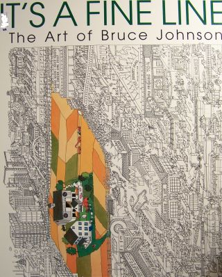 It's a Fine Line: The Art of Bruce Johnson *. Bruce Johnson.