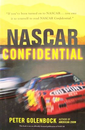 Nascar Confidential: Stories of the Men and Women Who Made Stock Car Racing Great. Peter Golenbock