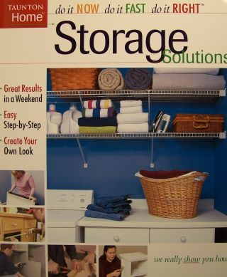 Storage Solutions (Do It Now*Do It Fast*Do It Right). Roy Barnhart, Cathy Cassidy Lori Wendin,...