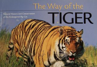 The Way of the Tiger: Natural History and Conservation of the Endangered Big Cat. K. Ullas Karanth